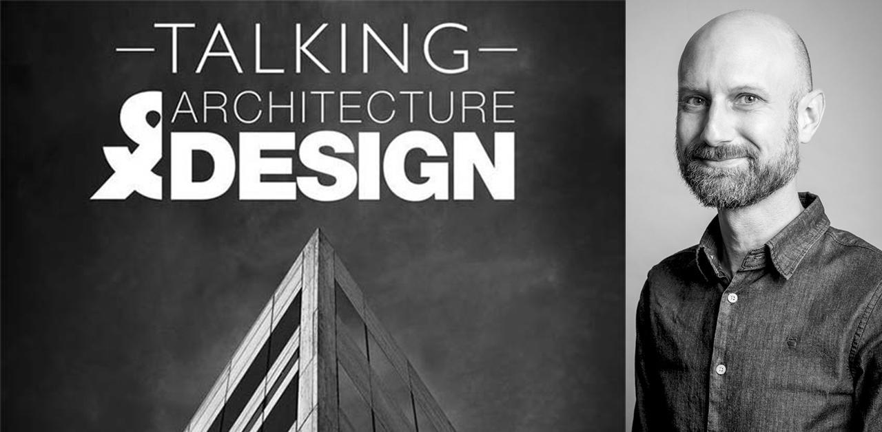 Talking Architecture & Design